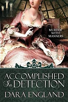 Accomplished In Detection (Accomplished Mysteries, Book 2) by [England, Dara]