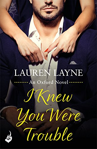 I Knew You Were Trouble: Oxford 4 by [Layne, Lauren]
