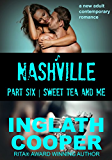 Nashville - Part Six - Sweet Tea and Me (A New Adult Contemporary Romance) (English Edition)