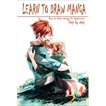 Learn to draw manga: How to draw manga for beginners  (Manga drawing books Book 1) (English Edition)