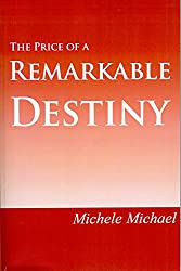 The price of a remarkable destiny: The Life and Spiritual Journey of Edward Salim Michael (English Edition)
