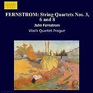 Fernstrom: String Quartets Nos. 3, 6 And 8