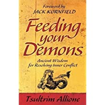 Feeding Your Demons: Ancient Wisdom for Resolving Inner Conflict by Tsultrim Allione (2009-11-02)