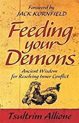 Feeding Your Demons: Ancient Wisdom for Resolving Inner Conflict by Tsultrim Allione (2009-08-02)