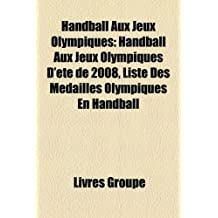 Handball Aux Jeux Olympiques: Handball Aux Jeux Olympiques D't de 2008, Liste Des Mdaills Olympiques En Handball