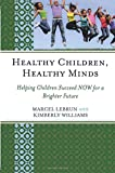Healthy Children, Healthy Minds: Helping Children Succeed NOW for a Brighter Future
