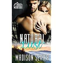 Natural Lust: A Smoky Mountain Romance (Smoky Mountain Escapes Book 1)