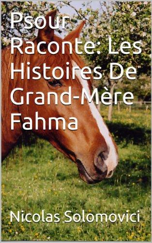Psour Raconte: Les Histoires De Grand-Mère Fahma. LivreI. par Nicolas Solomovici