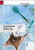 Praxisblicke III HLW - Betriebs- und Volkswirtschaft - inkl. Übungs-CD-ROM
