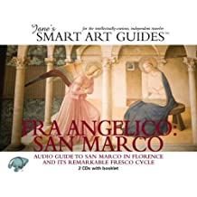 Fra Angelico: San Marco: Audio Guide to San Marco in Florence and Its Remarkable Fresco Cycle [With Booklet] (Jane's Smart Art Guides)