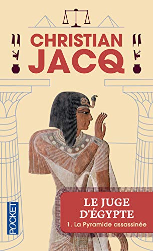 Le Juge d'Egypte, tome 1 : La Pyramide assassinée par Christian Jacq