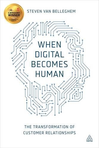 When Digital Becomes Human: The Transformation of Customer Relationships
