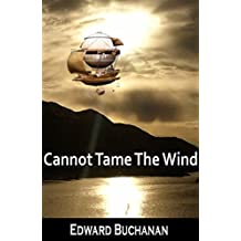 Cannot Tame the Wind (Windmistress Chronicles Book 1) (English Edition)