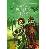By Skipp, John [ The Emerald Burrito of Oz ] [ THE EMERALD BURRITO OF OZ ] Aug - 2010 { Paperback }