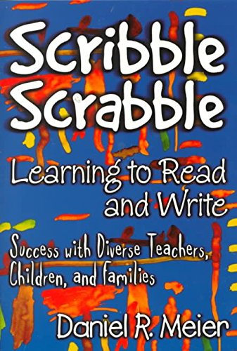 [Scribble Scrabble - Learning to Read and Write: Success with Diverse Teachers, Children and Families] (By: Daniel Meier) [published: January, 2000]