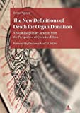 The New Definitions of Death for Organ Donation: A Multidisciplinary Analysis from the Perspective of Christian Ethics.