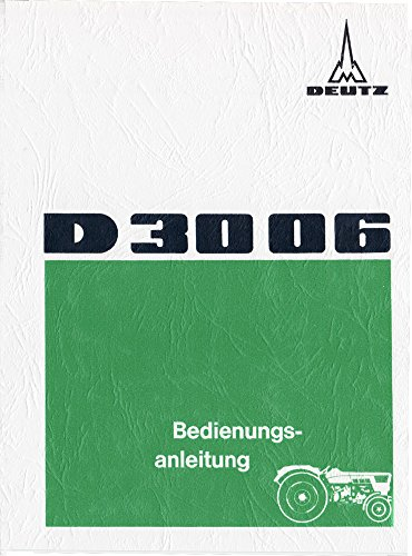 Preisvergleich Produktbild Bedienungsanleitung Deutz Schlepper Traktor D3006