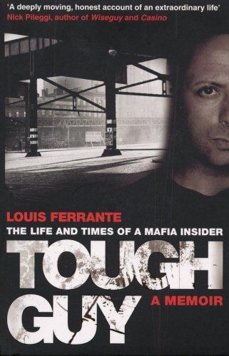 Tough Guy: A Memoir by Louis Ferrante by Louis Ferrante (26-Feb-2009) Paperback