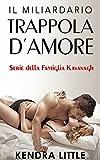 Scarica Libro Il Miliardario Trappola d amore (PDF,EPUB,MOBI) Online Italiano Gratis