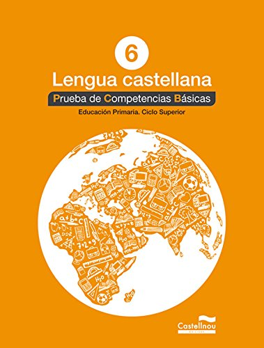 Lengua castellana 6º. Prueba de Competencias Básicas (Prova de Competències Bàsiques) - 9788498049848