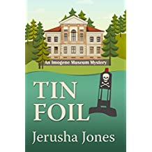 Tin Foil (An Imogene Museum Mystery Book 4) (English Edition)
