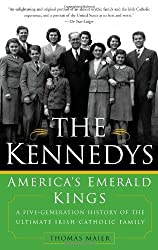 The Kennedys: America's Emerald Kings: A Five-Generation History of the Ultimate Irish-Catholic Family by Thomas Maier (2004-10-06)