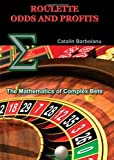 Roulette Odds and Profits: The Mathematics of Complex Bets