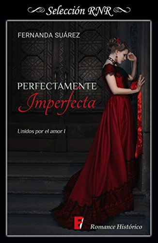 Perfectamente Imperfecta (Unidos por el amor 1)