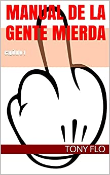 Manual De La Gente Mierda por Tony Flo epub