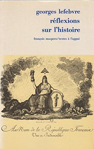 Reflexions sur l'histoire (Textes a l App)
