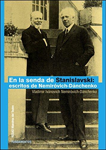 En La Senda De Stanislavski. Escritos De Nemiróvich-Dánchenko (Arte / Teoría Teatral)