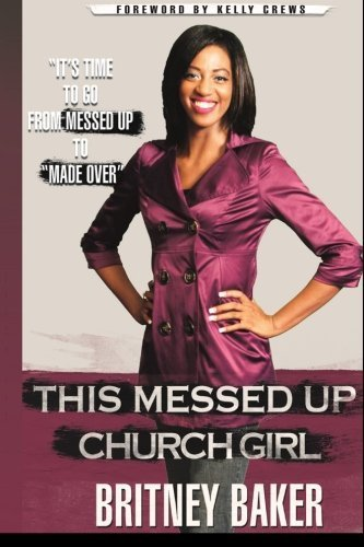This Messed Up Church Girl by Britney Baker (2014-03-11)