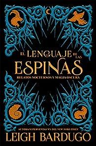 El lenguaje de las espinas par Leigh Bardugo