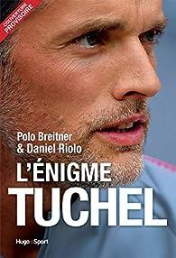 L'énigme Tuchel par Daniel Riolo