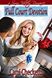 Full Court Devotion: A Christmas in Snow Valley Romance (Christmas in Snow Valley series Book 3)