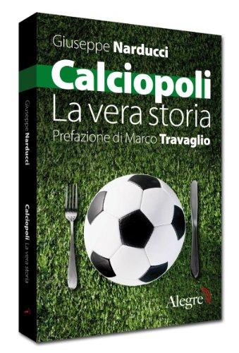Calciopoli. La vera storia