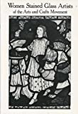 Women Stained Glass Artists of the Arts and Crafts Movement: Exhibition Catalogue