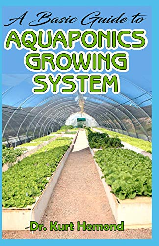 A Basic Guide to Aquaponics Growing System: The A-Z of all you need to know about growing Aquaponics growing system. All it entails! - Kit Aquarium Net