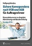 Sichere Korrespondenz nach VOB und BGB f�r Auftragnehmer - Musterdokumente zu Angebot, Abrechnung und Bauabwicklung: Version 2018 Bild