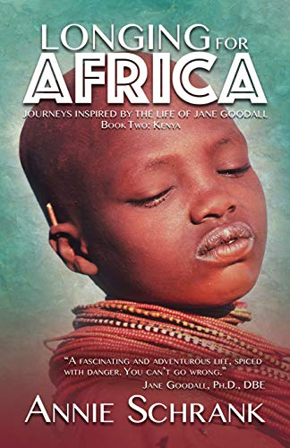 Longing for Africa: Journeys Inspired by the Life of Jane Goodall. Part Two: Kenya (English Edition)