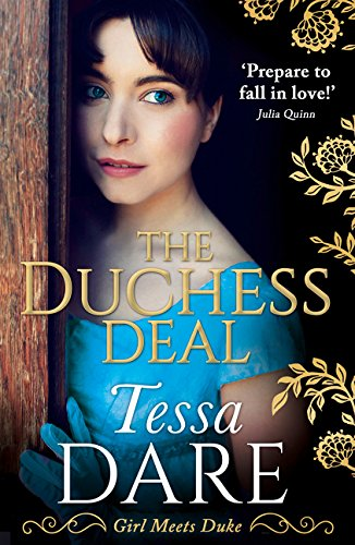 The Duchess Deal: the stunning new Regency romance from the New York Times bestselling author (Girl meets Duke, Book 1) por Tessa Dare