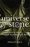 Image de Universe of Stone: Chartres Cathedral and the Triumph of the Medieval Mind