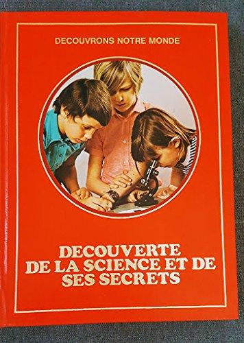 Découverte de la science et de ses secrets (Découvrons notre monde) par Tullio Chersi