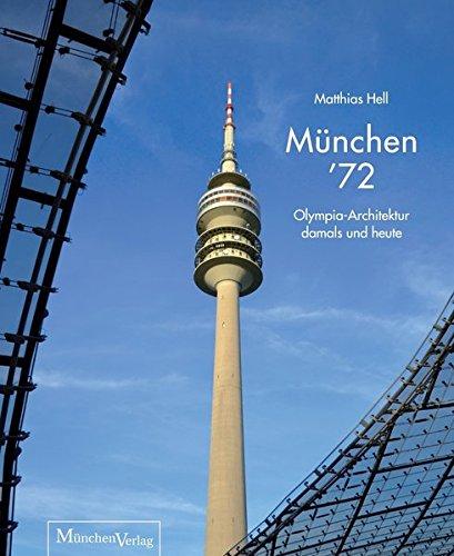 München '72 : Olympia-Architektur damals und heute / Matthias Hell | Hell, Matthias
