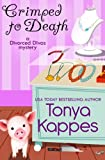Crimped To Death (A Divorced Diva Mystery, Band 2)