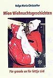 Mien Weihnachtsgeschichten: För groode un för lüttje Lüd