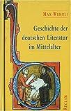 Geschichte der deutschen Literatur im Mittelalter bis zum Ende des 16. Jahrhunderts