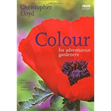 Colour for Adventurous Gardeners by Christopher Lloyd (2001-05-03)