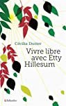 Vivre libre avec Etty Hillesum par Dutter