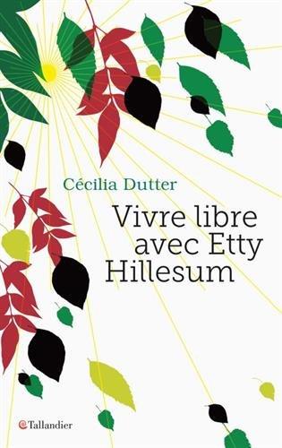 Vivre libre avec Etty Hillesum par Cécilia Dutter